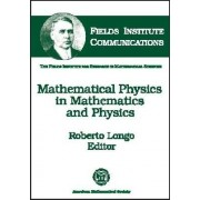 Mathematical Physics in Mathematics and Physics by Roberto Longo