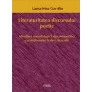 Literaturitatea discursului poetic. Abordare metodologica din perspectiva curriculumului la decizia scolii.