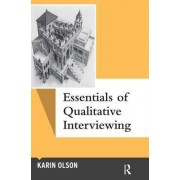 Essentials of Qualitative Interviewing by Karin Olson