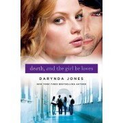 Death and the Girl He Loves by Darynda Jones