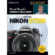 David Busch S Compact Field Guide for the Nikon D7200, Paperback