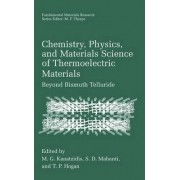 Chemistry, Physics and Materials Science of Thermoelectric Materials by M.G. Kanatzidis