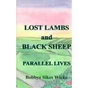 Lost Lambs and Black Sheep by Bobbye Sikes Wicke