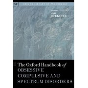 The Oxford Handbook of Obsessive Compulsive and Spectrum Disorders by Gail S. Steketee
