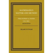 Philosophical Papers: Volume 1, Mathematics, Matter and Method by Hilary Putnam