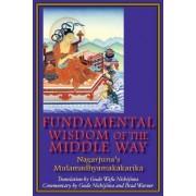Fundamental Wisdom of the Middle Way by Naagaarjuna