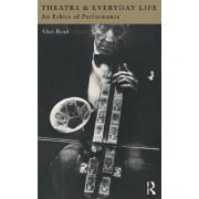 Theatre and Everyday Life by Alan Read