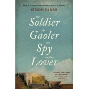 The Soldier, the Gaolor, the Spy and Her Lover by Simon Parke