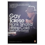Gay Talese Frank Sinatra Has a Cold: And Other Essays (Penguin Modern Classics)
