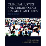 Criminal Justice and Criminology Research Methods by Peter B. Kraska