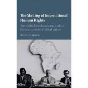 The Making of International Human Rights by Steven L. B. Jensen