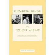 Elizabeth Bishop and the New Yorker by Joelle Biele