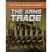 Critical World Issues: The Arms Trade