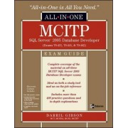 MCITP SQL Server 2005 Database Developer All-in-One Exam Guide (Exams 70-431, 70-441 & 70-442) by Darril Gibson