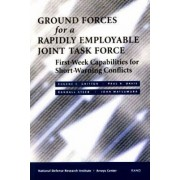 Ground Forces for a Rapidly Employable Joint Task Force by Eugene Gritton