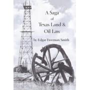 A Saga of Texas Land and Oil Law by Edgar Freeman Smith