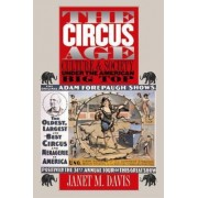 The Circus Age by Janet M. Davis