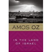 In the Land of Israel by Mr Amos Oz