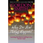 Why Do Bad Things Happen? by Gordon Smith