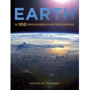 Earth in 100 Groundbreaking Discoveries by Douglas Palmer