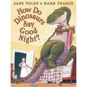 Do Dinosaurs Say Good Night, How by Jane Yolen