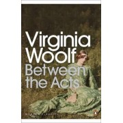 Between the Acts by Virginia Woolf