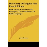 Dictionary of English and French Idioms by Jean Roemer