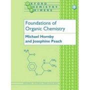 Foundations of Organic Chemistry by Michael Hornby