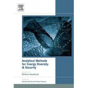 Analytical Methods for Energy Diversity and Security by Morgan Bazilian