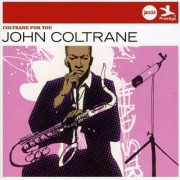 John Coltrane - Coltrane For You (0600753309919) (1 CD)