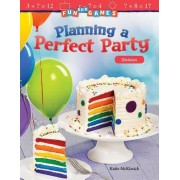 Fun and Games: Planning a Perfect Party: Division (Grade 3)
