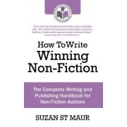 How To Write Winning Non Fiction by Suzan St.Maur
