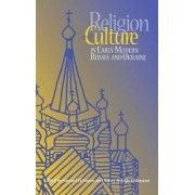 Religion and Culture in Early Modern Russia by Samuel H. Baron