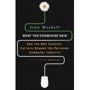 What the Dormouse Said by John Markoff