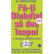 Fa-ti diabetul tip 2 sa dea inapoi - Dr. Sarfraz Zaidi