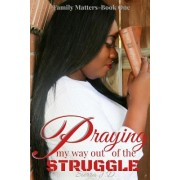 Praying My Way Out of the Struggle