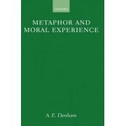 Metaphor and Moral Experience by A.E. Denham