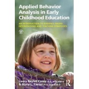 Applied Behavior Analysis in Early Childhood Education by Laura Baylot Casey