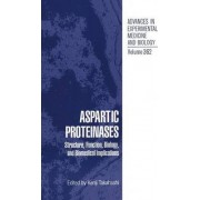 Aspartic Proteinases: Structure, Function, Biology and Biomedical Implications - Proceedings of the Fifth International Conference Held in Gifu, Japan, September 19-24, 1993 by Kenji Takahashi