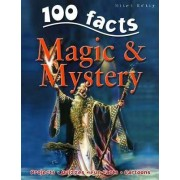 100 Facts on Magic and Mystery by Carey Scott
