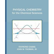 Physical Chemistry for the Chemical Sciences by Raymond Chang