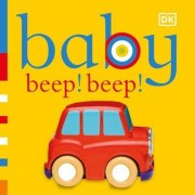 Baby Beep! Beep! by DK Publishing