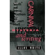 Carnival, Hysteria, and Writing by Allon White