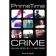 Prime Time Crime by Kemal Kurspahic