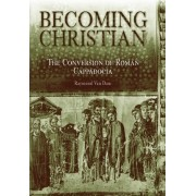 Becoming Christian by Raymond Van Dam