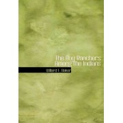 The Boy Ranchers Among the Indians by Willard F Baker