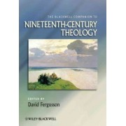 The Blackwell Companion to Nineteenth-century Theology by Colin E. Gunton