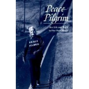 Peace Pilgrim: Her Life and Work in Her Own Words by Peace Pilgrim