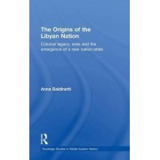 The Origins of the Libyan Nation by Anna Baldinetti