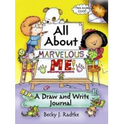 All About Marvelous Me! by Becky J. Radtke